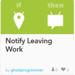 Notify Leaving Work